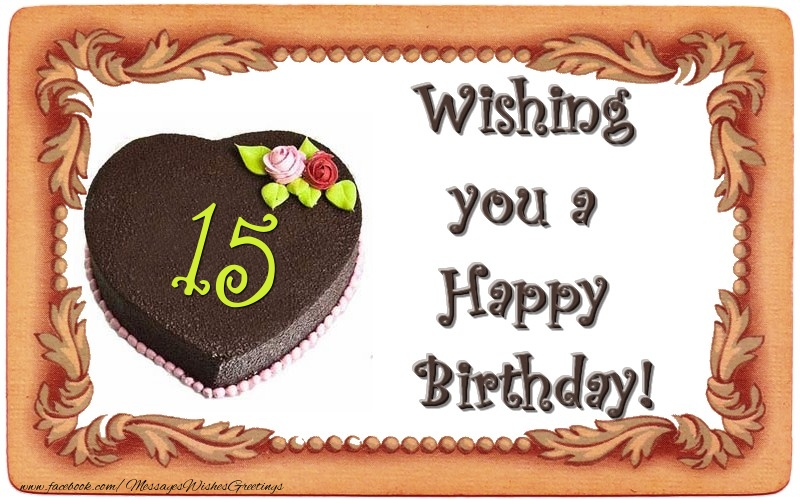 Wishing you a Happy Birthday! 15 years