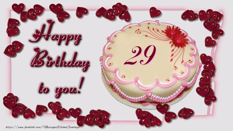 Happy birthday to you 29 years messageswishesgreetings happy birthday to you 29 years bookmarktalkfo Images
