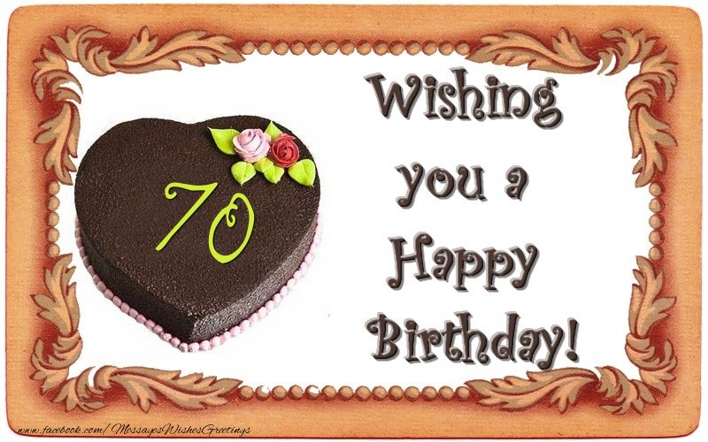 Wishing you a Happy Birthday! 70 years