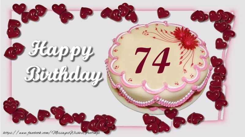 Happy birthday ! 74 years
