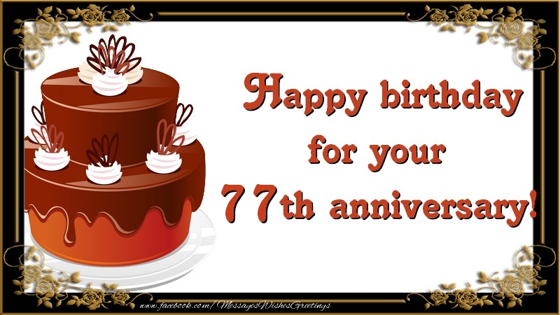 Happy birthday for your 77 years th anniversary!