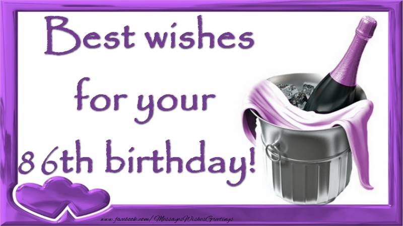 Best wishes for your 86 years th birthday