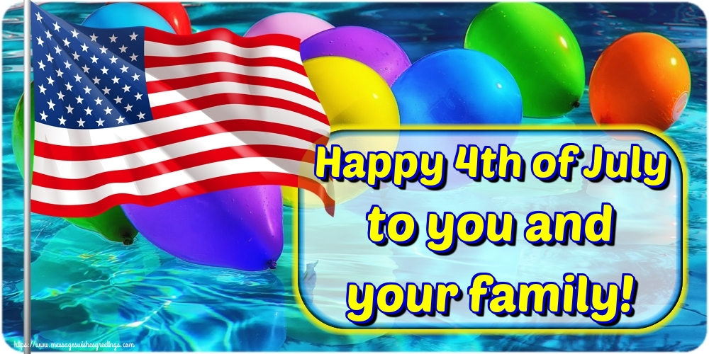 Greetings Cards  - Happy 4th of July to you and your family!