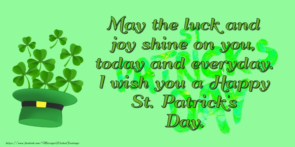 Saint Patrick's Day I wish you a Happy St. Patrick's Day.