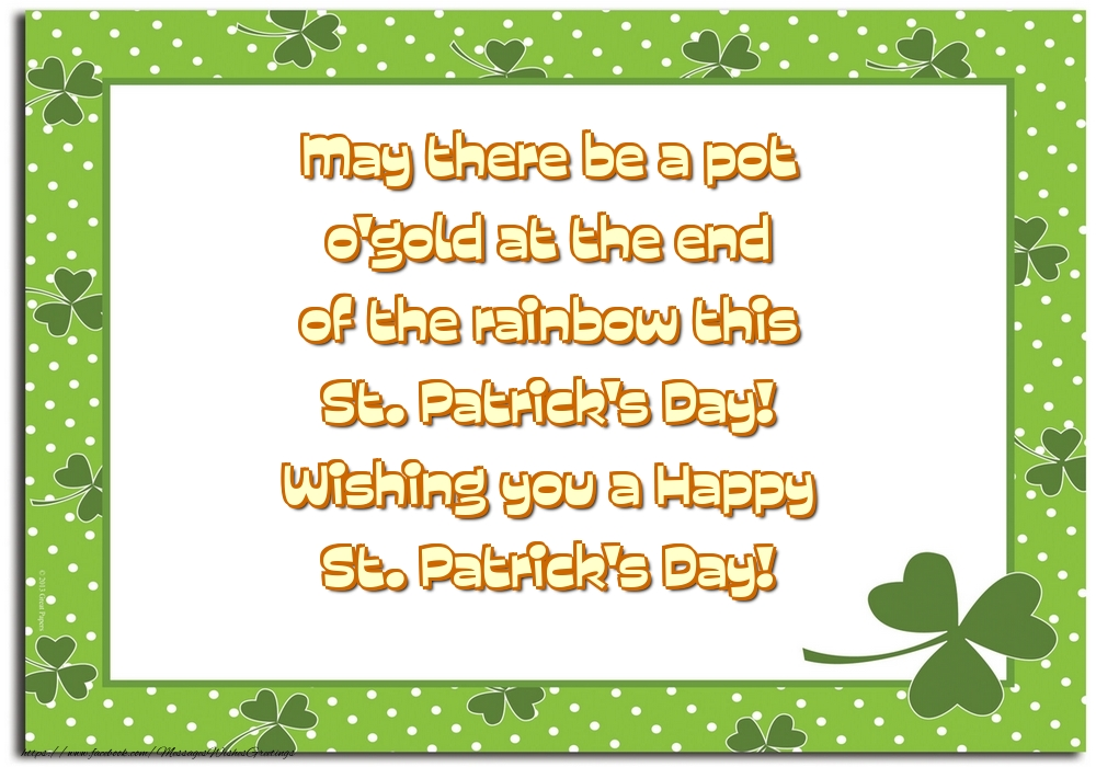 Saint Patrick's Day Wishing you a Happy St. Patrick's Day!
