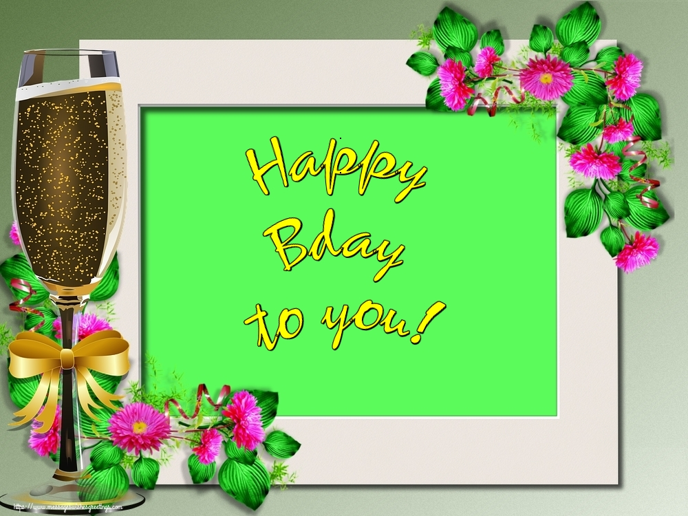 Greetings Cards for Birthday - Happy Bday to you!