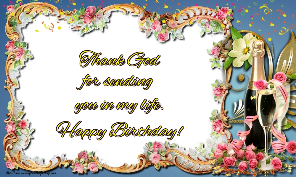 Greetings Cards for Birthday - Thank God for sending you in my life. Happy Birthday!