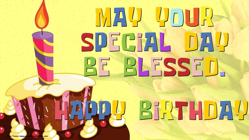 Greetings Cards for Birthday - May your special day be blessed. Happy Birthday!