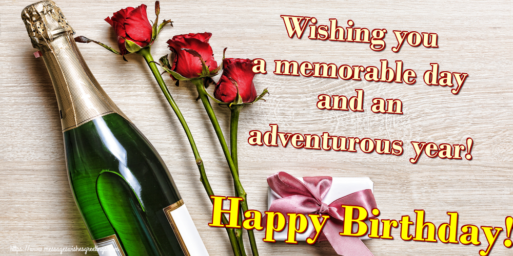 Greetings Cards for Birthday - Wishing you a memorable day and an adventurous year! Happy Birthday! - messageswishesgreetings.com
