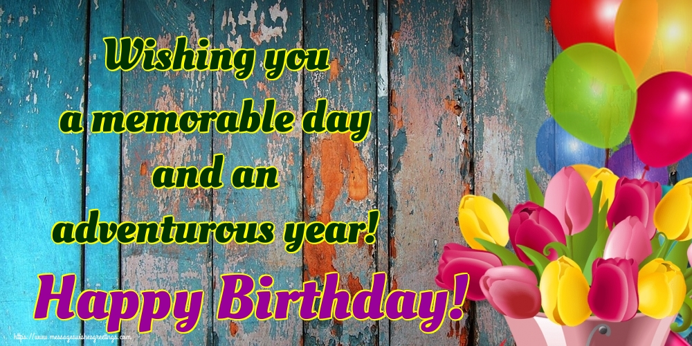 Greetings Cards for Birthday - Wishing you a memorable day and an adventurous year! Happy Birthday!
