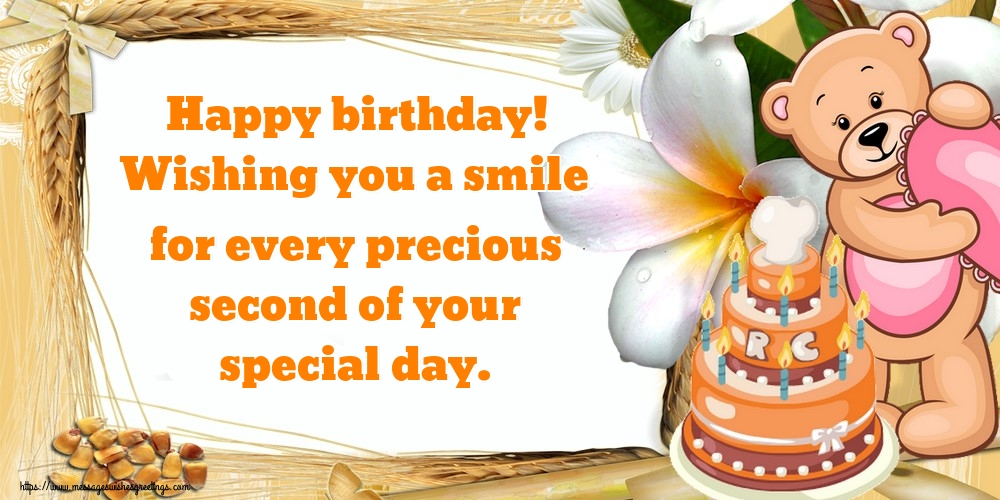Greetings Cards for Birthday - Happy birthday! Wishing you a smile for every precious second of your special day.