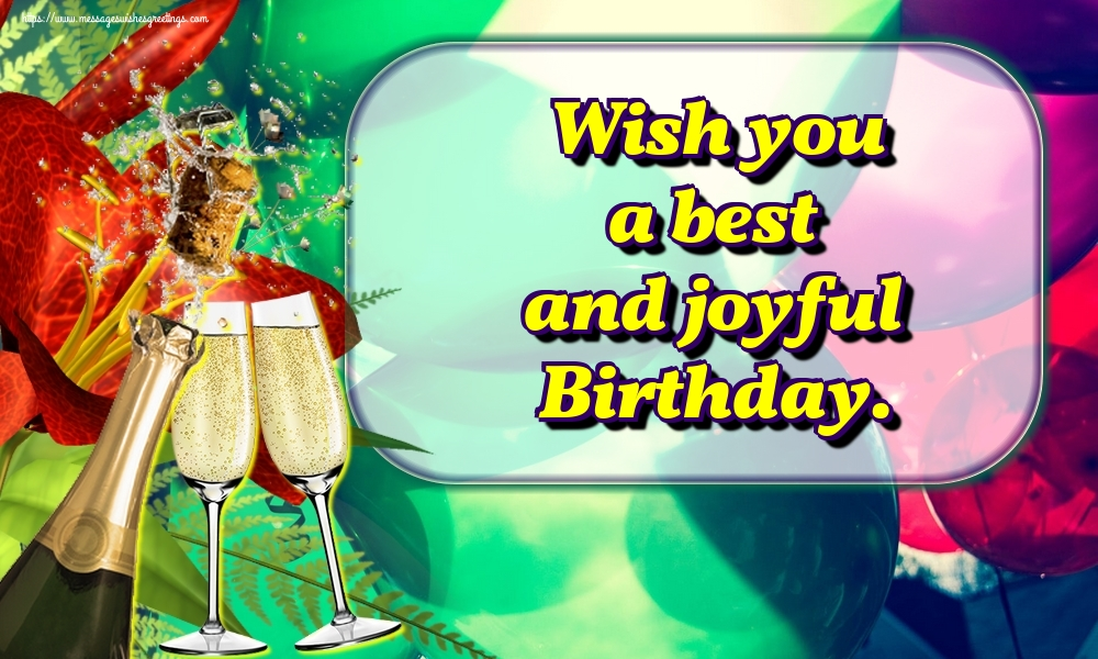 Greetings Cards for Birthday with champagne - Wish you a best and joyful Birthday.