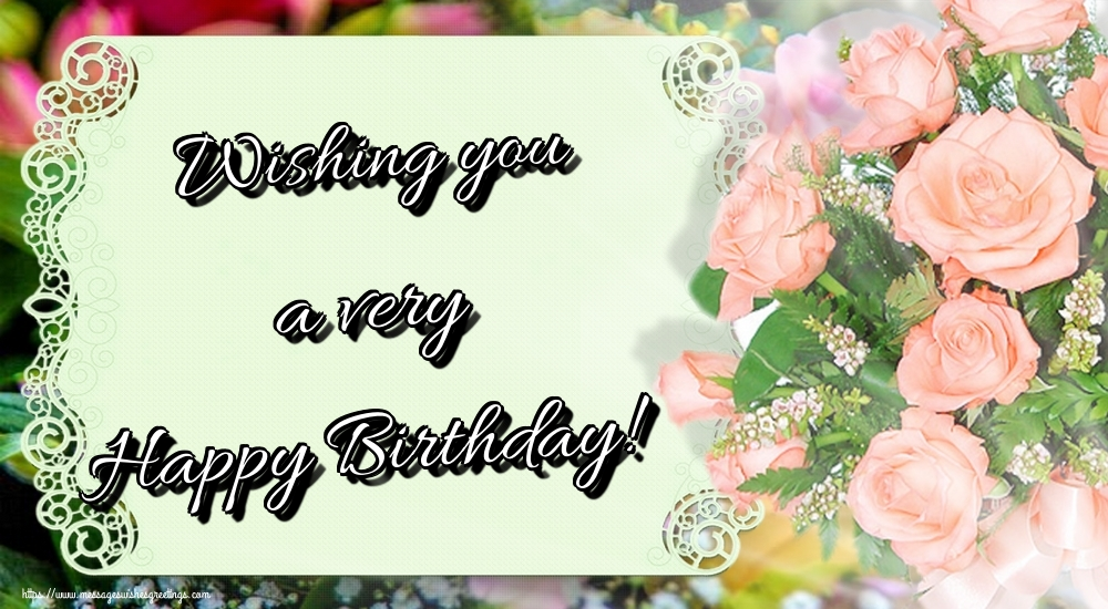 Greetings Cards for Birthday - Wishing you a very Happy Birthday! - messageswishesgreetings.com