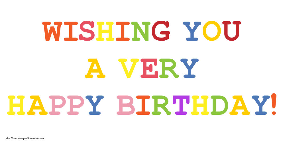 Popular greetings cards for Birthday - Wishing you a very Happy Birthday!