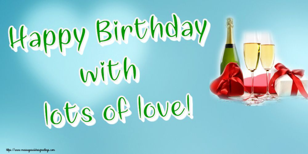 Popular greetings cards for Birthday - Happy Birthday with lots of love!