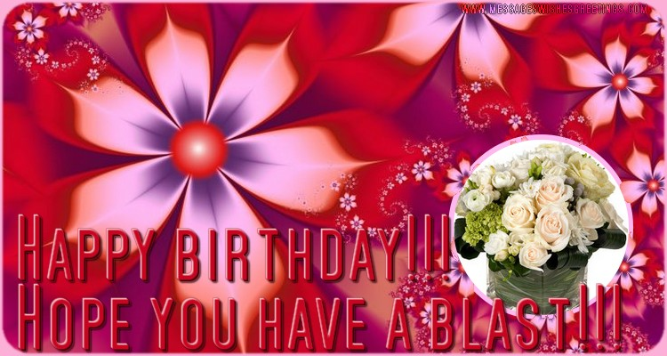 Greetings Cards for Birthday - Happy Birthday! Hope you have a blast!