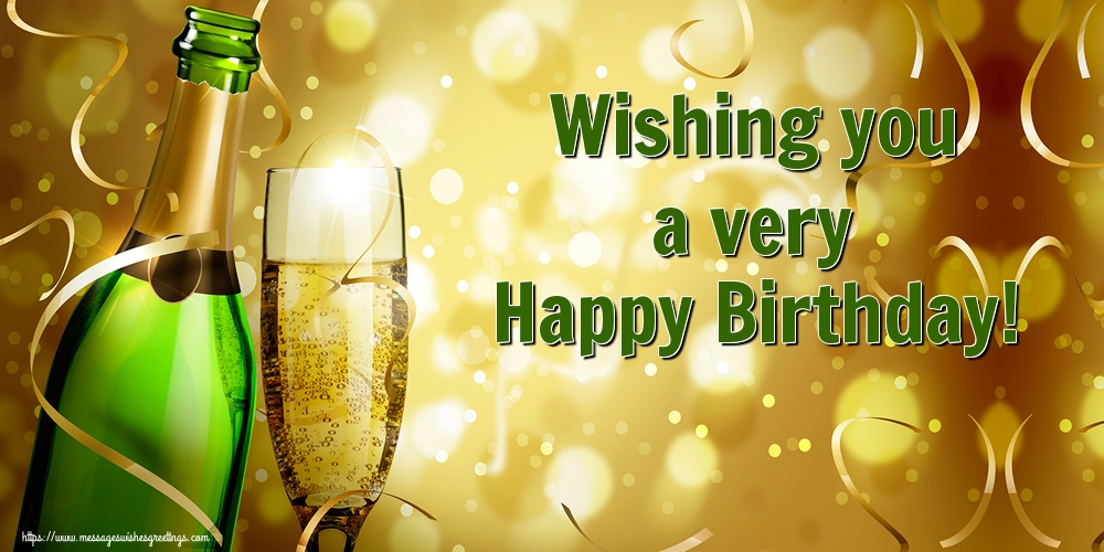 Popular greetings cards for Birthday with champagne - Wishing you a very Happy Birthday!