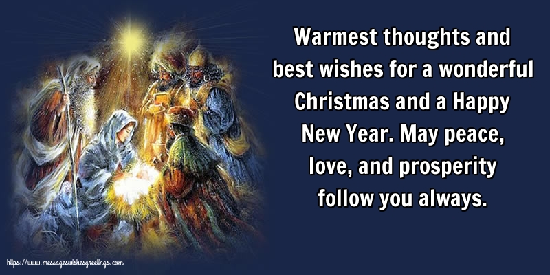 Greetings Cards for Christmas - May peace, love, and prosperity follow you always.