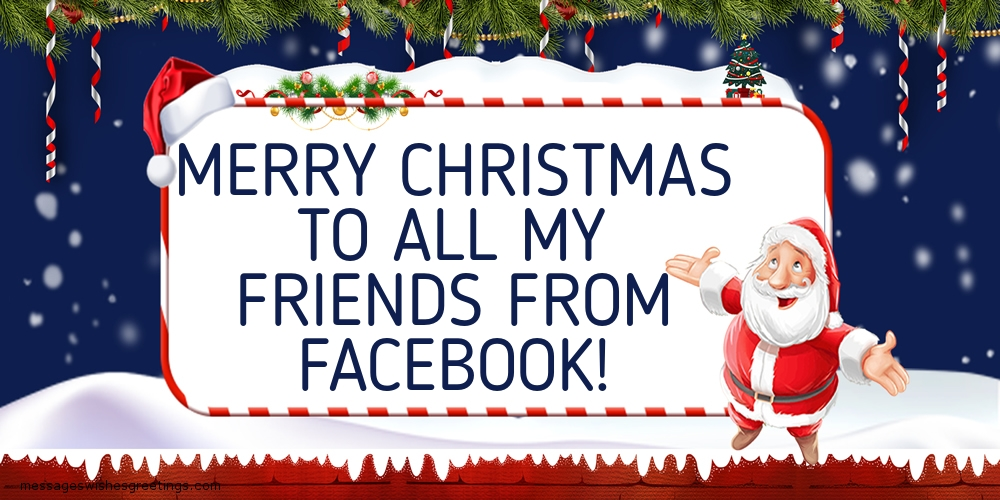 Greetings Cards for Christmas - Merry Christmas to all my friends from facebook!