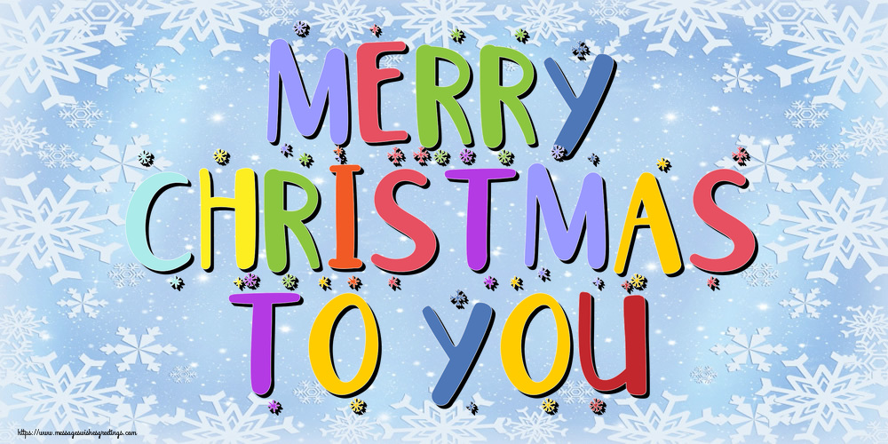 Greetings Cards for Christmas - Merry Christmas to you!