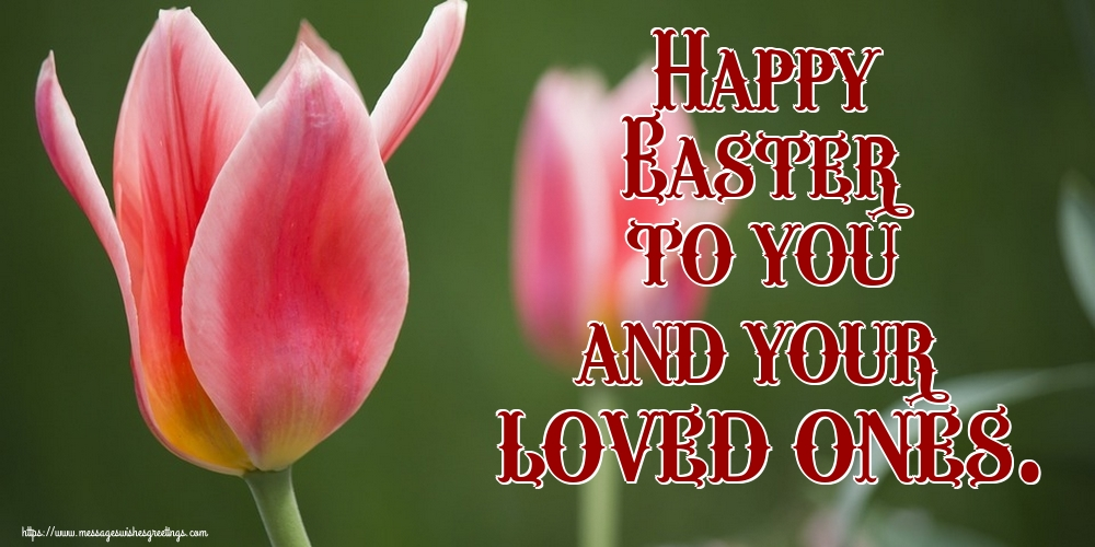 Greetings Cards for Easter - Happy Easter to you and your loved ones.