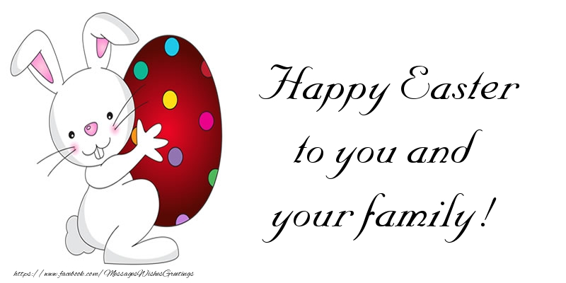 Easter Happy Easter to you and your family!