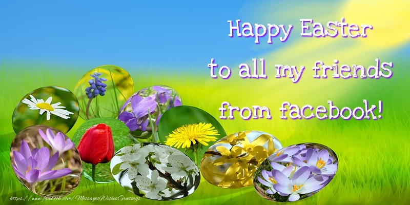 Greetings Cards for Easter - Happy Easter to all my friends from facebook!