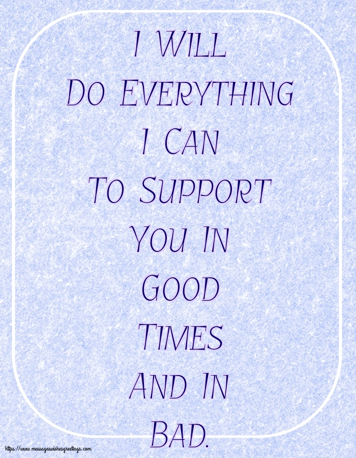 Greetings Cards about Family - I Will Do Everything I Can - messageswishesgreetings.com