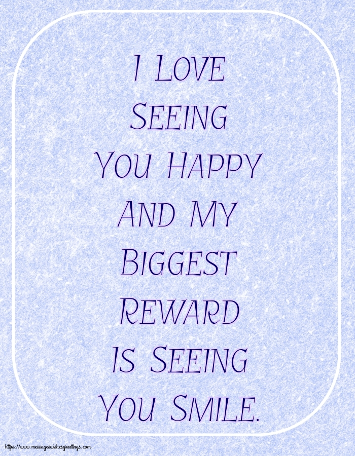 Greetings Cards about Family - I Love Seeing You Happy - messageswishesgreetings.com