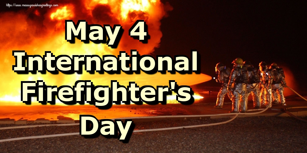 Greetings Cards International Firefighter's Day - May 4 International Firefighter's Day