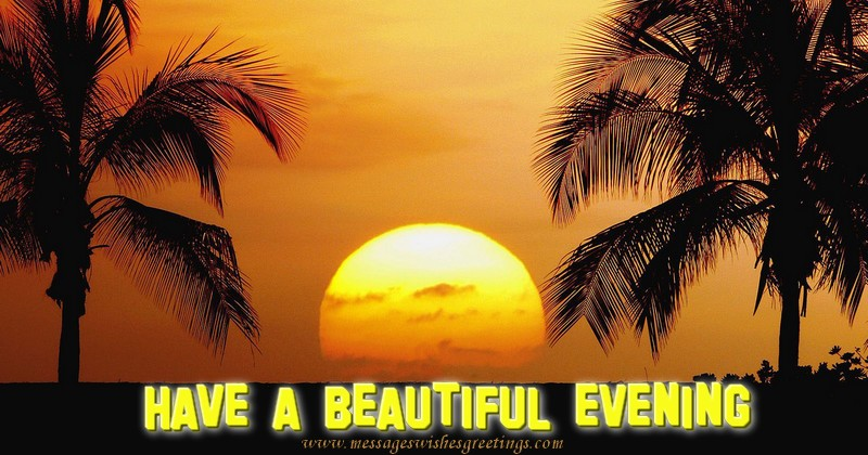 Image result for have a beautiful evening