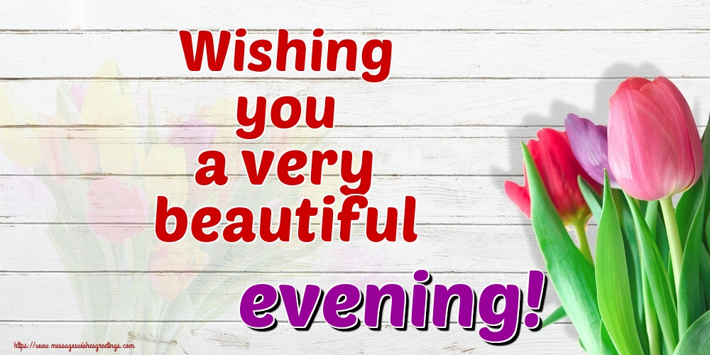 Greetings Cards for Good evening - Wishing you a very beautiful evening!