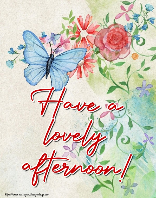 Greetings Cards for Good day - Have a lovely afternoon!