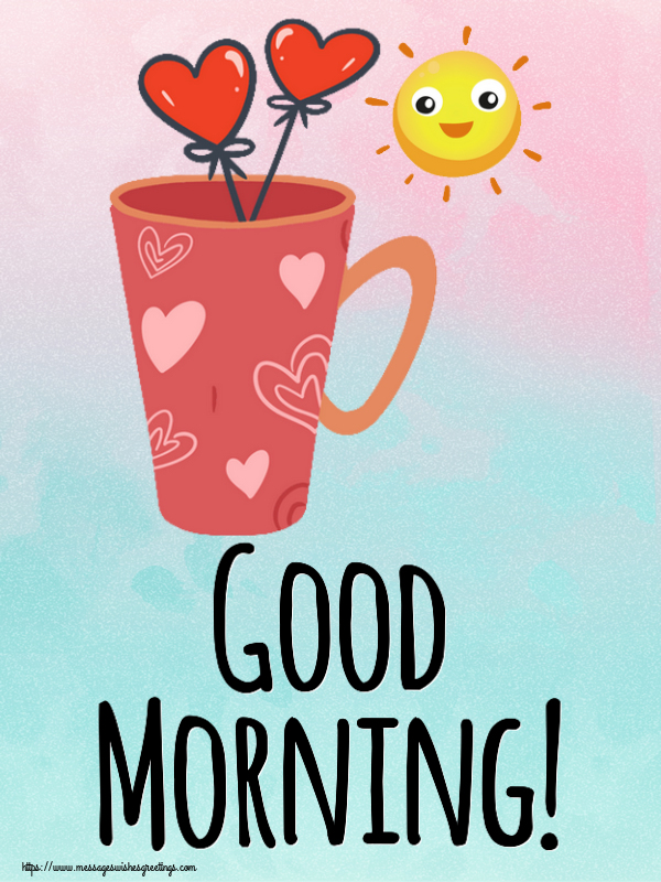 Greetings Cards for Good morning - Good Morning!