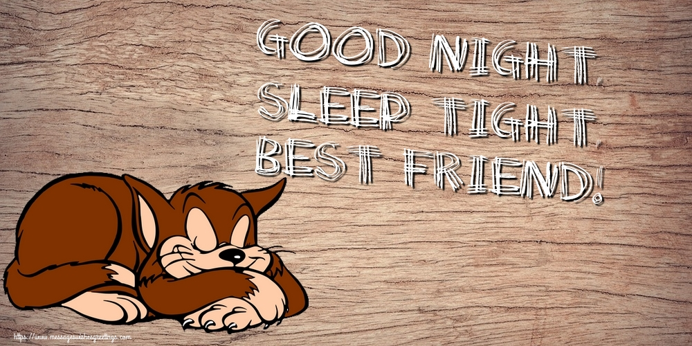 Greetings Cards for Good night - Good night, sleep tight, best friend!