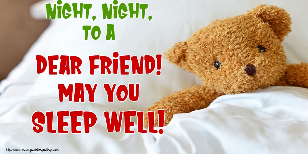 Greetings Cards for Good night - Night, night, to a dear friend! May you sleep well!