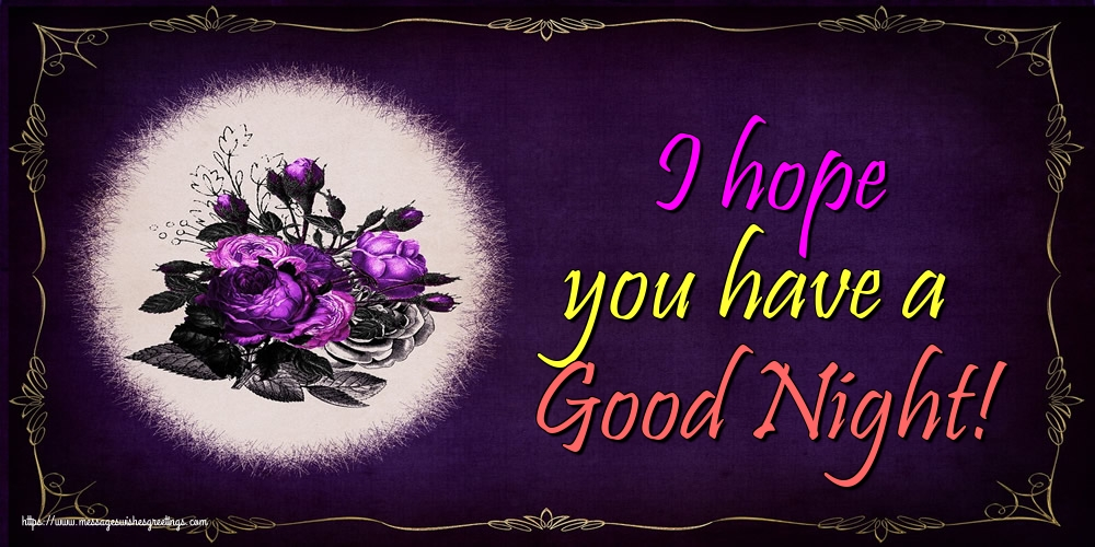 Greetings Cards for Good night - I hope you have a Good Night!