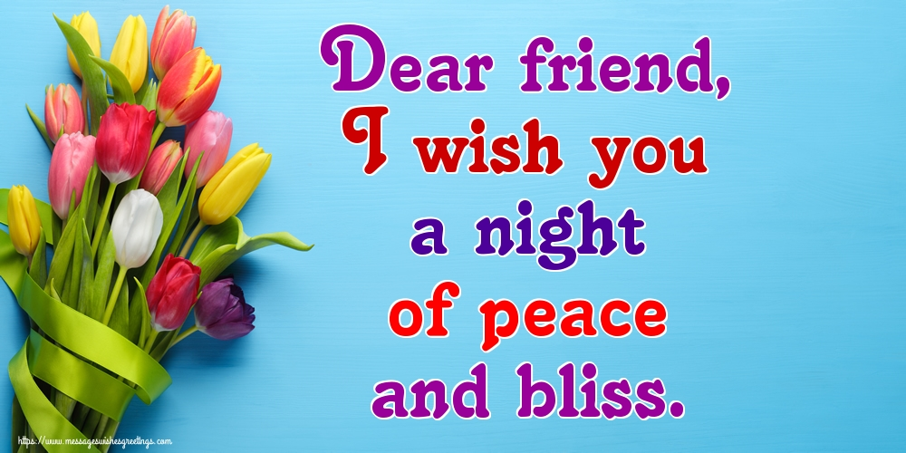 Greetings Cards for Good night - Dear friend, I wish you a night of peace and bliss.