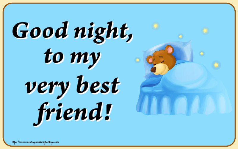 Greetings Cards for Good night - Good night, to my very best friend!