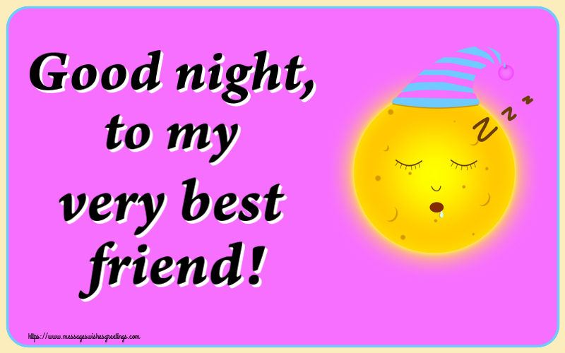 Greetings Cards for Good night with emoji - Good night, to my very best friend!