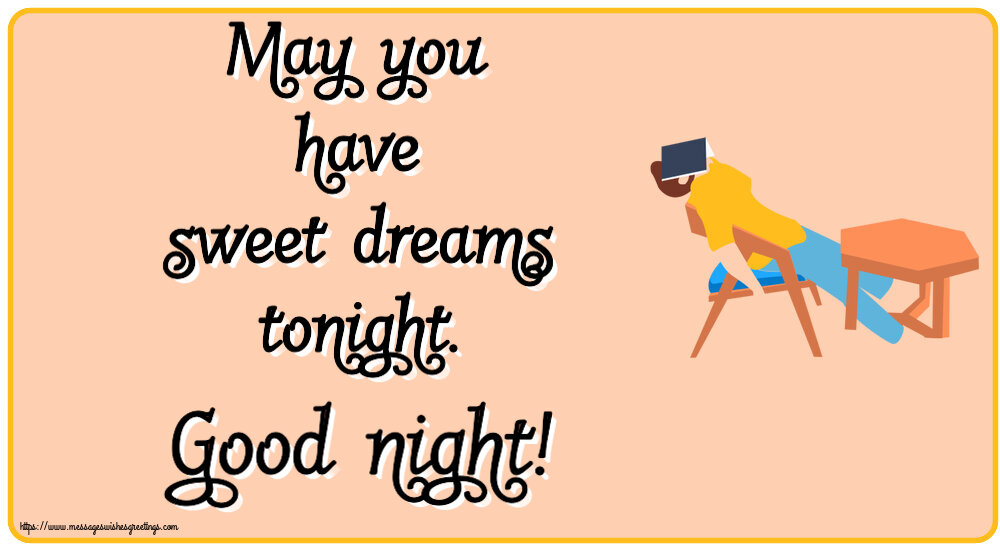 Greetings Cards for Good night funny - May you have sweet dreams tonight. Good night!