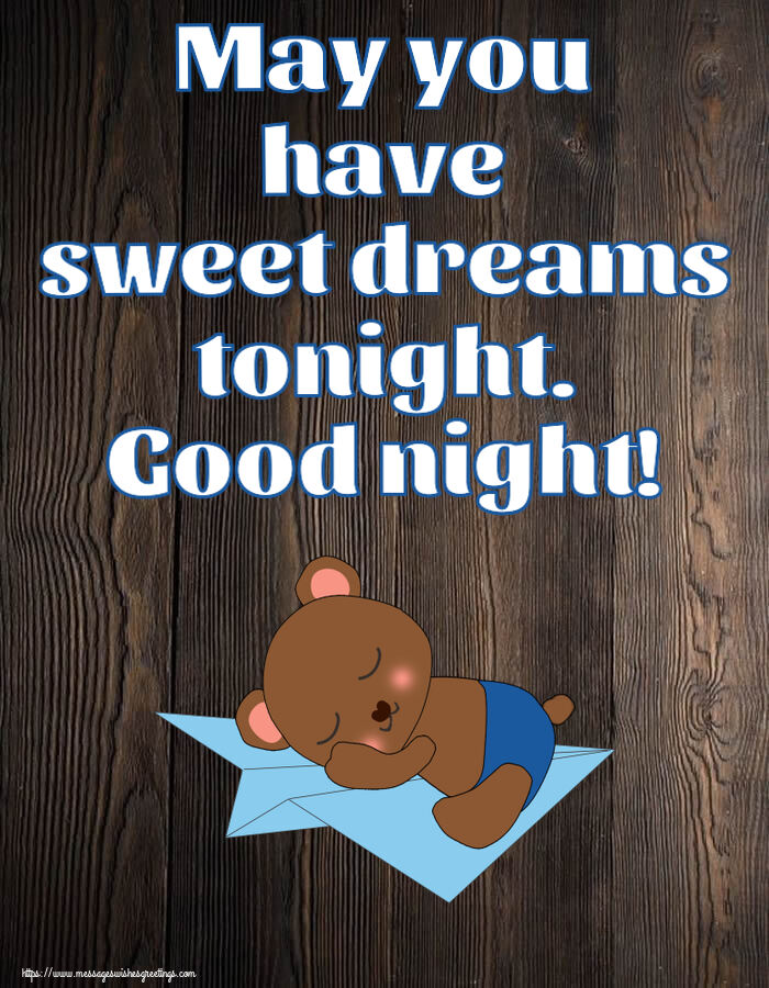 Greetings Cards for Good night - May you have sweet dreams tonight. Good night! - messageswishesgreetings.com