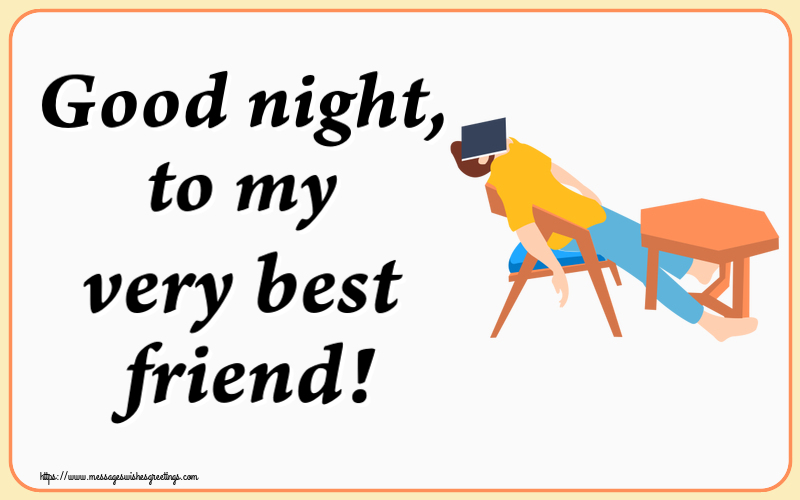 Greetings Cards for Good night - Good night, to my very best friend! - messageswishesgreetings.com