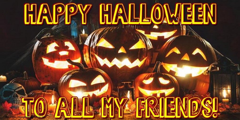 Greetings Cards for Halloween - Happy Halloween to all my friends!