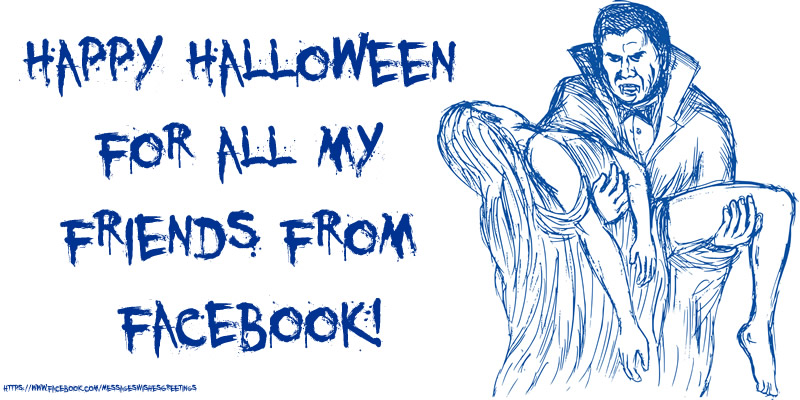 Greetings Cards for Halloween - Happy Halloween for all my friends from facebook! eCard with Count Dracula the Vampire!