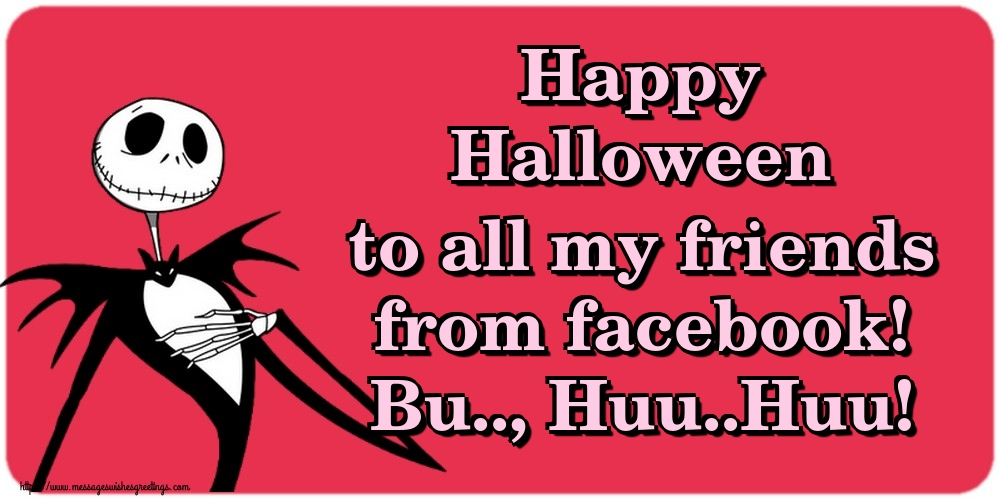 Greetings Cards for Halloween - Happy Halloween to all my friends from facebook! Bu.., Huu..Huu!