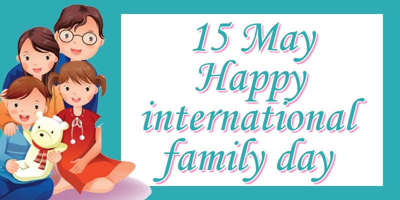 Greetings Cards International Day of Families - 15 May Happy international family day