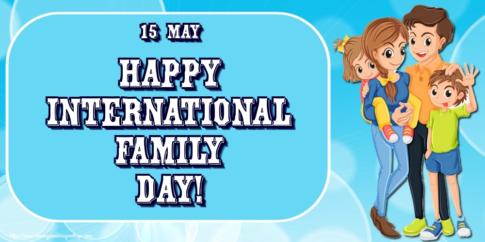 Greetings Cards International Day of Families - 15 May Happy international family day!