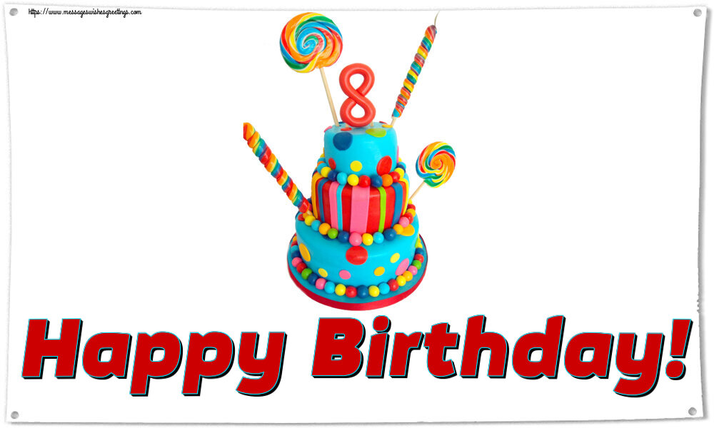 Greetings Cards for kids - Happy Birthday! ~ Cake 8 years