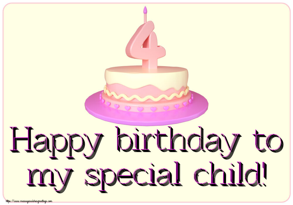 Greetings Cards for kids - Happy birthday to my special child! ~ Cake 4 years